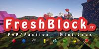 ▌▌▌FreshBlock | SAISON 4 | PVP/FACTION ▌▌▌ Nouveau: La FreshRocket