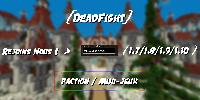 ►DeadFight | Faction - SkyBlock - Prison - PvPBox  - SemiRP ► N°1