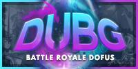 --DUBG-Dofus Unknown s BattleGrounds